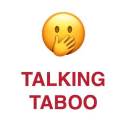 Talking TABOOS !