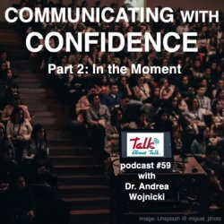 #59 COMMUNICATE WITH CONFIDENCE: Part 2 – In the Moment